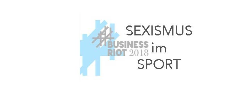 Business Riot 2018 - Podiumsdiskussion Sexismus im Sport